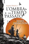 L'ombra del tempo passato - Licanius Trilogy (vol. 1) Book Cover