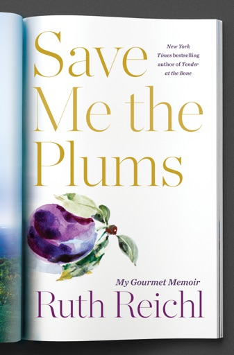Save Me the Plums - Ruth Reichl