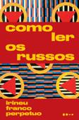 Como ler os russos Book Cover