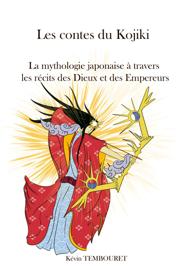 Les contes du Kojiki - La mythologie japonaise à travers les récits des Dieux et des Empereurs