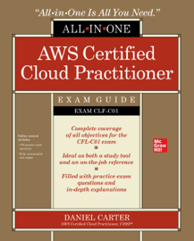 AWS Certified Cloud Practitioner All-in-One Exam Guide (Exam CLF-C01)