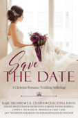 Save the Date: A Christian Romance Collection