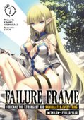 Failure Frame: I Became the Strongest and Annihilated Everything With Low-Level Spells (Light Novel) Vol. 2