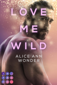Download and Read Online Love Me Wild (Tough-Boys-Reihe 1)