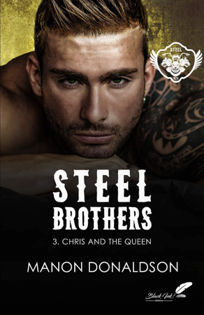 Steel Brothers : Chris & the Queen - Manon Donaldson