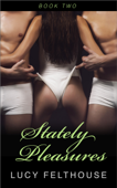 Stately Pleasures - Book Two