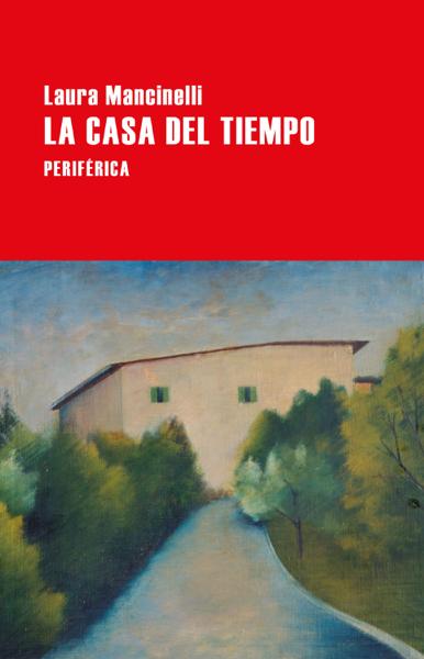 La casa del tiempo by Laura Mancinelli