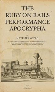 The Ruby on Rails Performance Apocrypha de Nate Berkopec Capa de livro