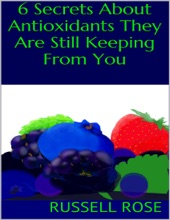 6 Secrets About Antioxidants They Are Still Keeping From You