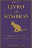 Wicca - Livro das Sombras: Feitiços e Rituais para Diversas Ocasiões Book Cover