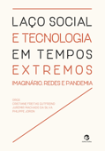 Laço social e tecnologia em tempos extremos