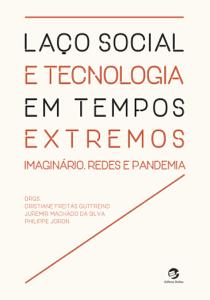 Laço social e tecnologia em tempos extremos Book Cover
