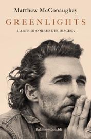Greenlights - Matthew McConaughey by  Matthew McConaughey PDF Download