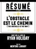Résumé Etendu: L'obstacle Est Le Chemin (The Obstacle Is The Way)