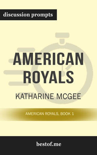 Best - American Royals: American Royals, Book 1 by Katharine McGee (Discussion Prompts)