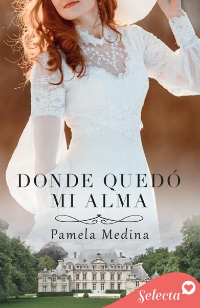 Donde quedó mi alma by Pamela Medina