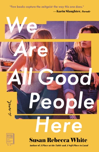 Susan Rebecca White - We Are All Good People Here
