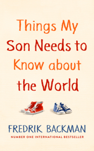 Things My Son Needs to Know About The World Copertina del libro