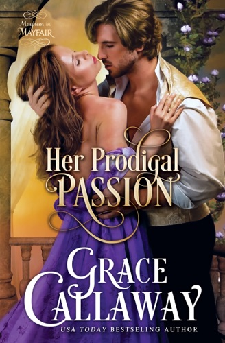 Grace Callaway - Her Prodigal Passion