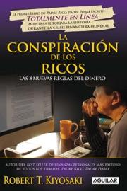La conspiración de los ricos - Robert T. Kiyosaki by  Robert T. Kiyosaki PDF Download