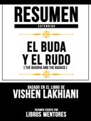Resumen Extendido: El Buda Y El Rudo (The Buddha And The Badass) - Basado En El Libro De Vishen Lakhiani