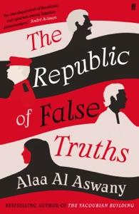 The Republic of False Truths par Alaa Al Aswany & S. R. Fellowes Couverture de livre