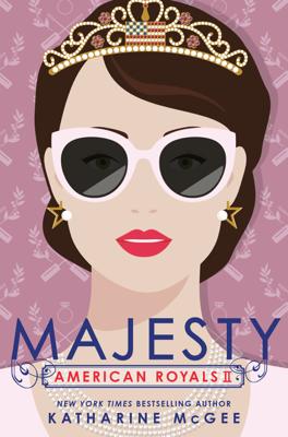Katharine McGee - American Royals II: Majesty book