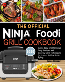 The Official Ninja Foodi Grill Cookbook for Beginners:Quick, Easy and Delicious Recipes For Indoor Grilling & Air Frying