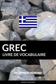 Livre de vocabulaire grec: Une approche thématique