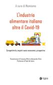 L'industria alimentare italiana oltre il Covid-19