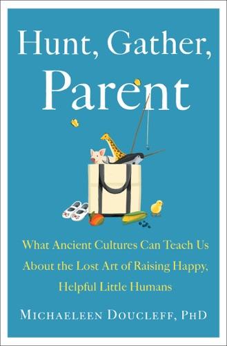 Hunt, Gather, Parent E-Book Download