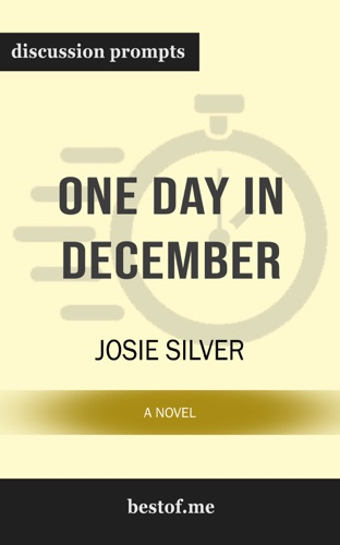 Josie Silver - One Day in December: A Novel by Josie Silver (Discussion Prompts)