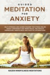 Guided Meditation For Anxiety Self-Hypnosis And Guided Imagery For Stress Relief Boost Confidence And Inner Peace And Reduce Depression With Mindfulness And Positive Affirmations