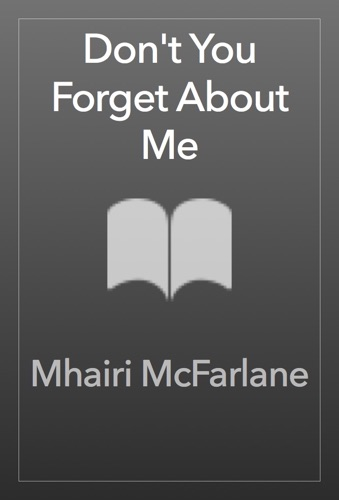 Mhairi McFarlane - Don't You Forget About Me