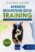 Bernese Mountain Dog Training: Dog Training for Your Bernese Mountain Puppy