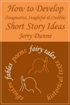 How To Develop Imaginative Insightful  Credible Short Story Ideas