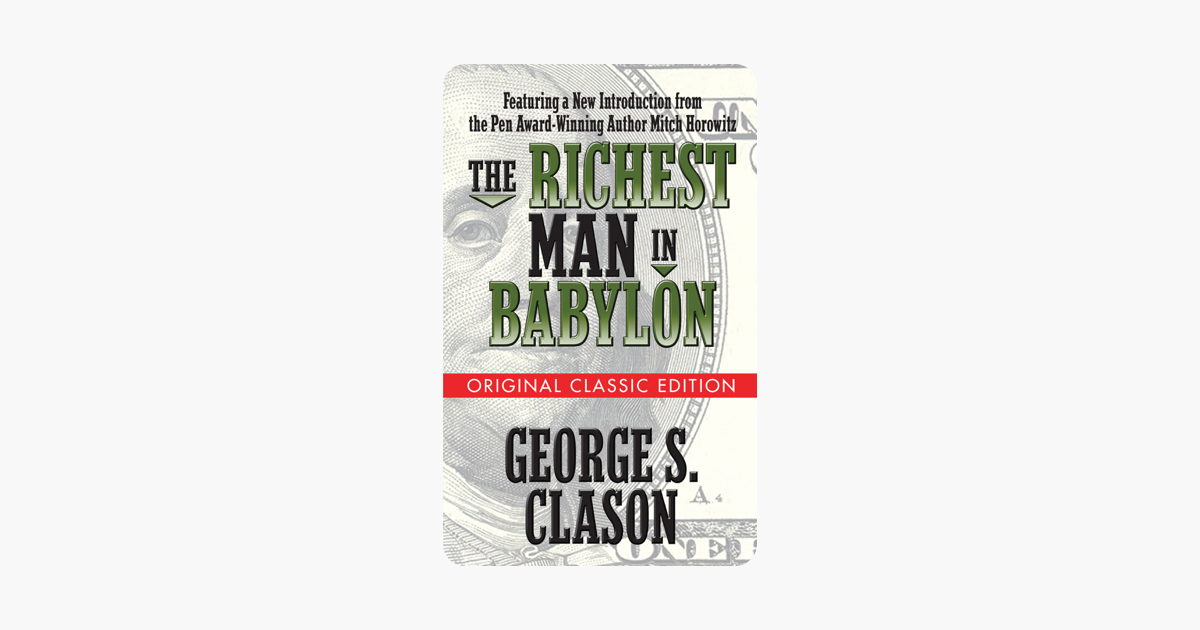 The Richest Man in Babylon  (Original Classic Edition) - George S. Clason