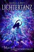 Die Magie der Lichtkristalle