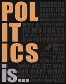 Politics Is...