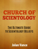 Jolan Vance - Church of Scientology: The Ultimate Guide to Scientology Beliefs artwork
