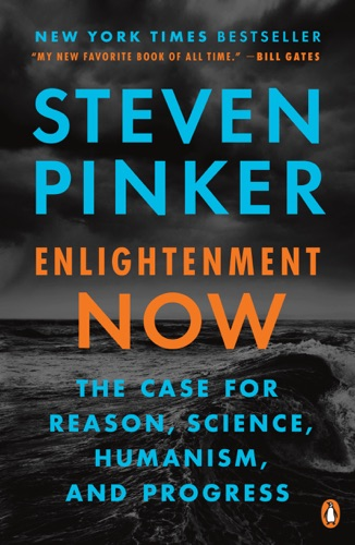 Steven Pinker - Enlightenment Now