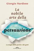 La nobile arte della persuasione Book Cover