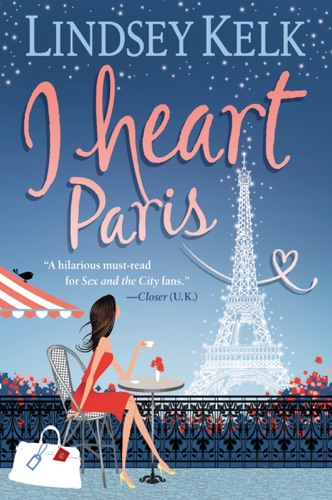 Lindsey Kelk - I Heart Paris