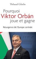 Pourquoi Victor Orban joue et gagne