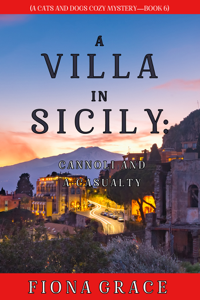 A Villa in Sicily: Cannoli and a Casualty (A Cats and Dogs Cozy Mystery—Book 6) Book Cover