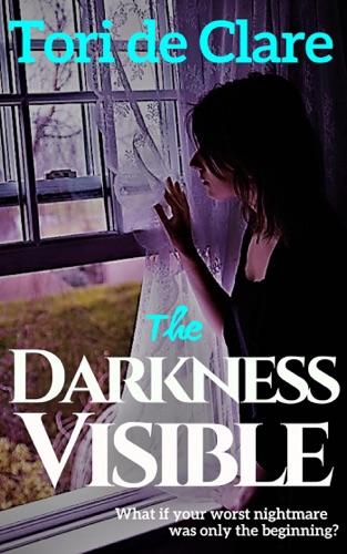 The Darkness Visible - Tori de Clare - Tori de Clare