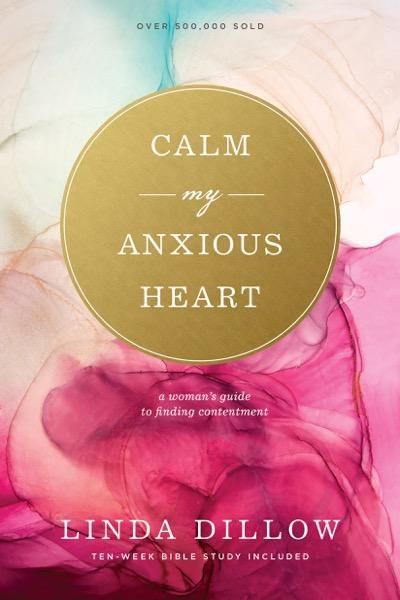 Calm My Anxious Heart