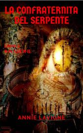 La Confraternita del Serpente, libro 1 : Invasione