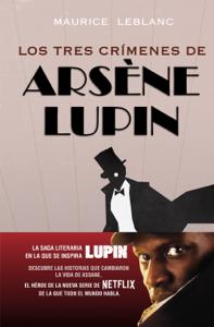 Los tres crímenes de Arsène Lupin Book Cover