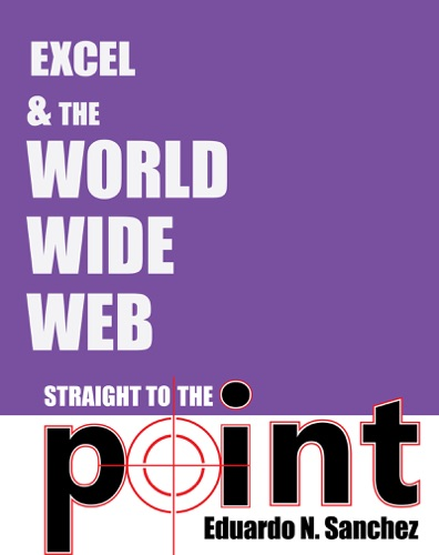 Excel and the World Wide Web Straight to the Point